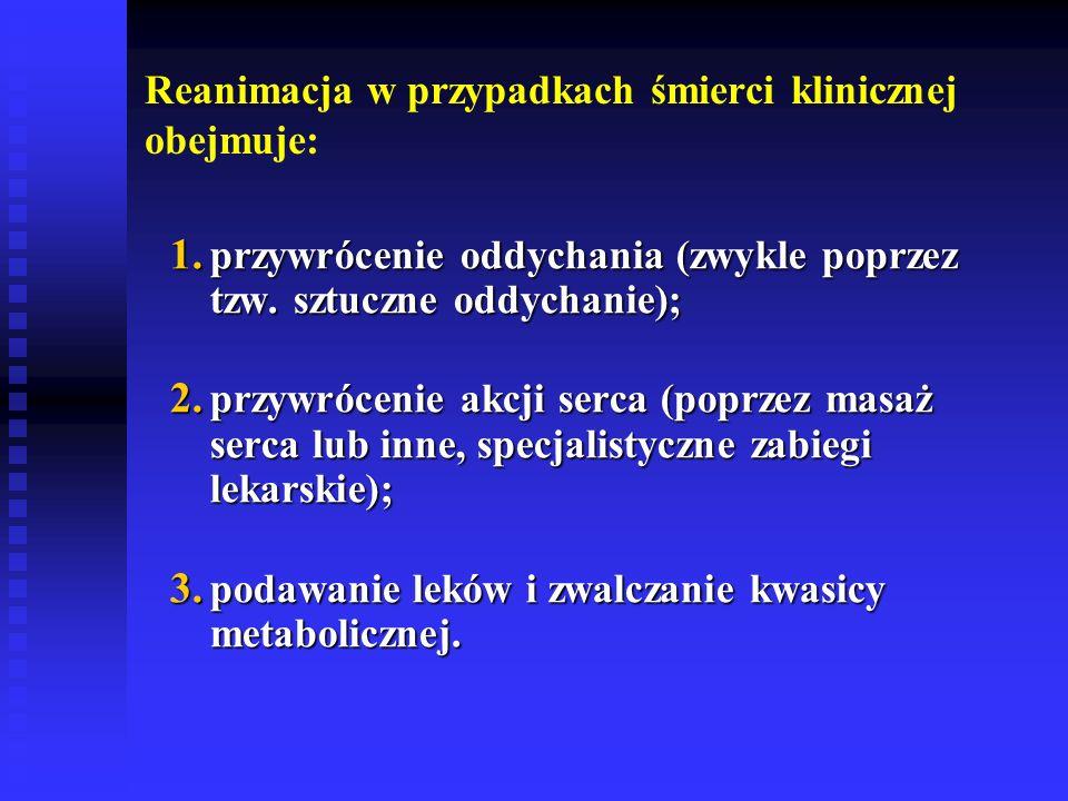 Reanimacja w przypadkach śmierci klinicznej obejmuje: