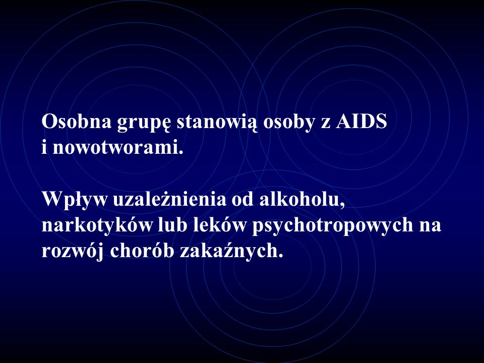 Osobna grupę stanowią osoby z AIDS i nowotworami