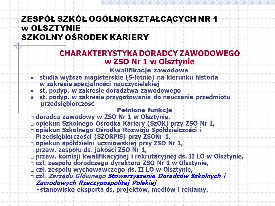 CHARAKTERYSTYKA DORADCY ZAWODOWEGO w ZSO Nr 1 w Olsztynie
