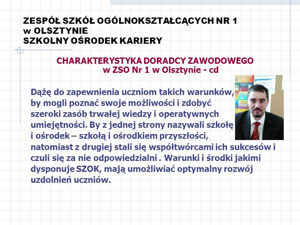CHARAKTERYSTYKA DORADCY ZAWODOWEGO w ZSO Nr 1 w Olsztynie - cd