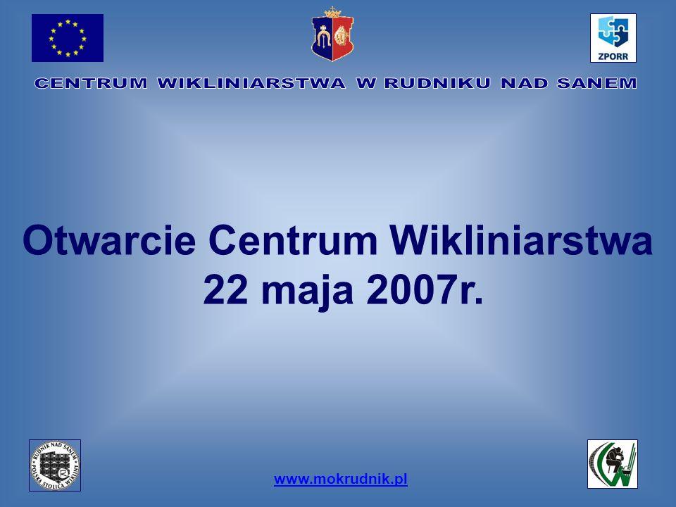 Otwarcie Centrum Wikliniarstwa 22 maja 2007r.