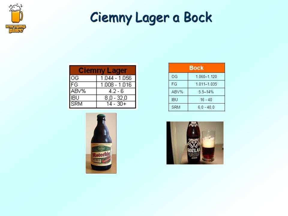 Ciemny Lager a Bock Bock OG 1.060–1.120 FG 1.011–1.035 ABV% 5.5–14%