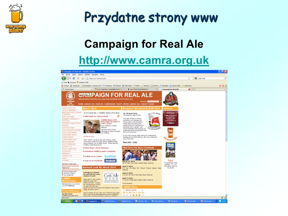 Campaign for Real Ale http://www.camra.org.uk