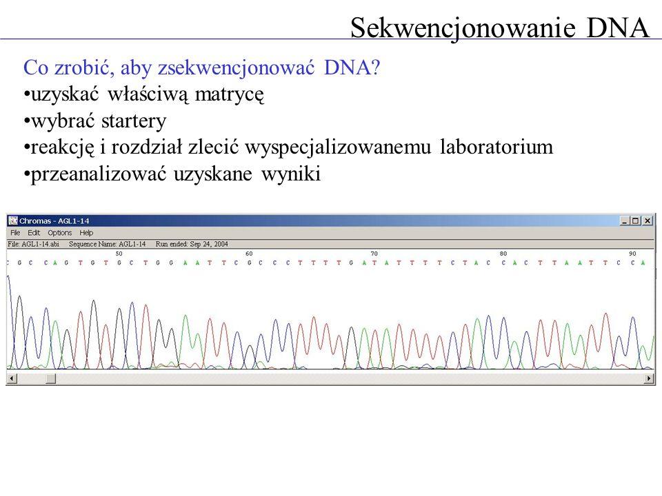 Sekwencjonowanie DNA Co zrobić, aby zsekwencjonować DNA