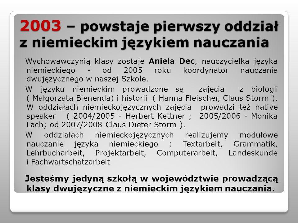 2003 – powstaje pierwszy oddział z niemieckim językiem nauczania