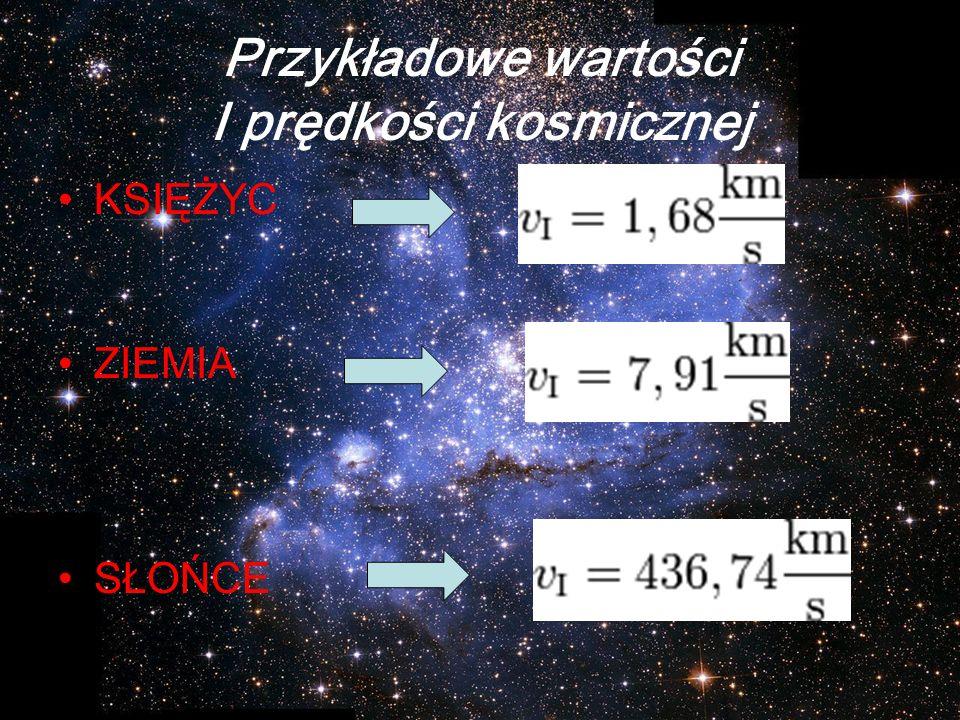 Przykładowe wartości I prędkości kosmicznej