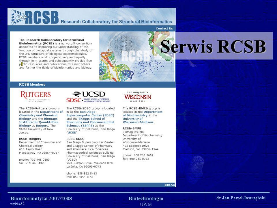 Serwis RCSB Bioinformatyka 2007/2008 wykład 2 Biotechnologia UWM