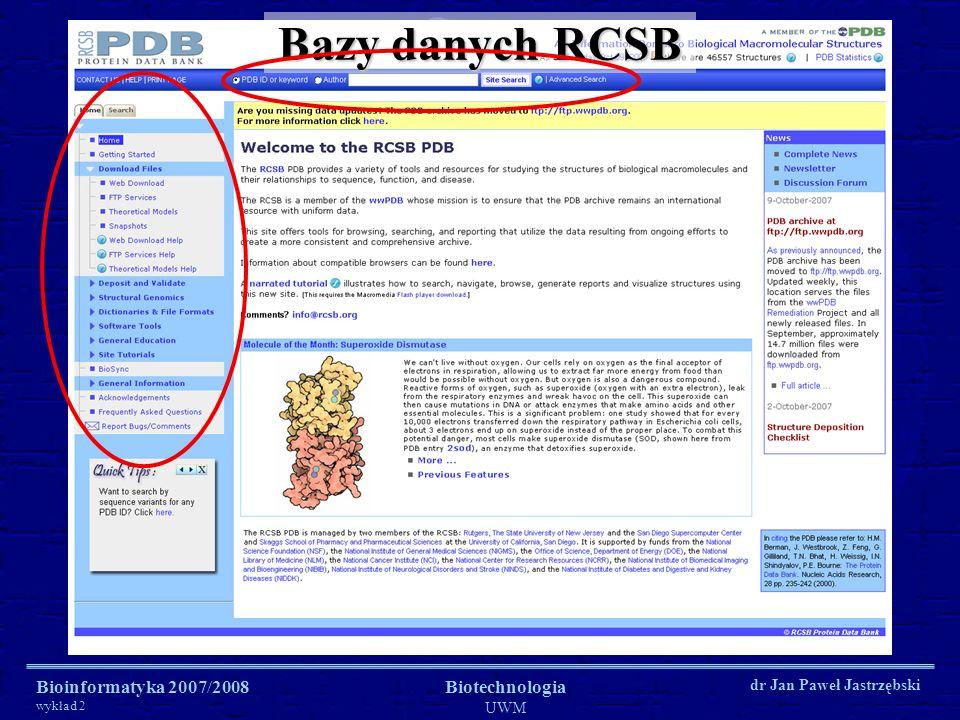 Bazy danych RCSB Bioinformatyka 2007/2008 wykład 2 Biotechnologia UWM