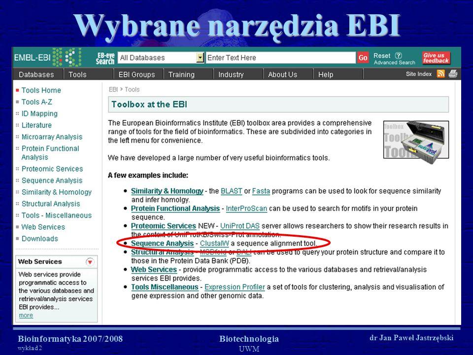 Wybrane narzędzia EBI Bioinformatyka 2007/2008 Biotechnologia UWM