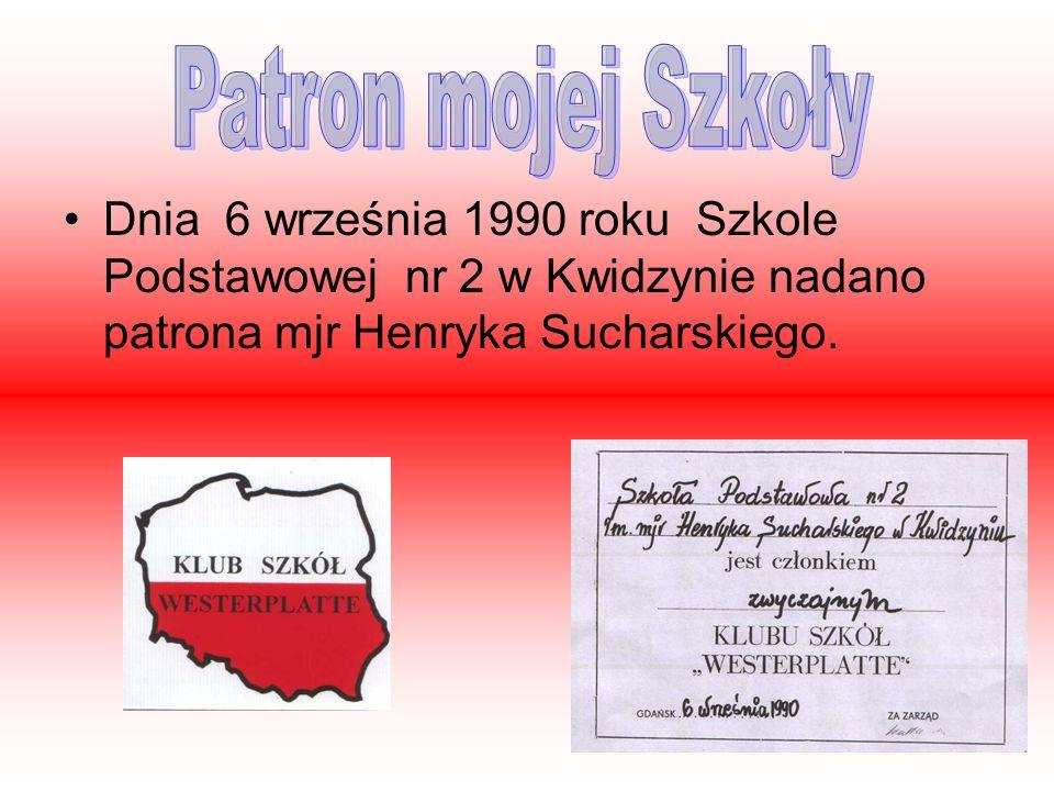 Patron mojej Szkoły Dnia 6 września 1990 roku Szkole Podstawowej nr 2 w Kwidzynie nadano patrona mjr Henryka Sucharskiego.