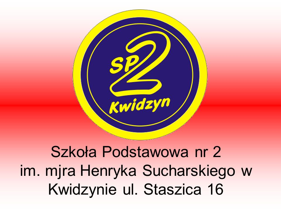 Szkoła Podstawowa nr 2 im. mjra Henryka Sucharskiego w Kwidzynie ul