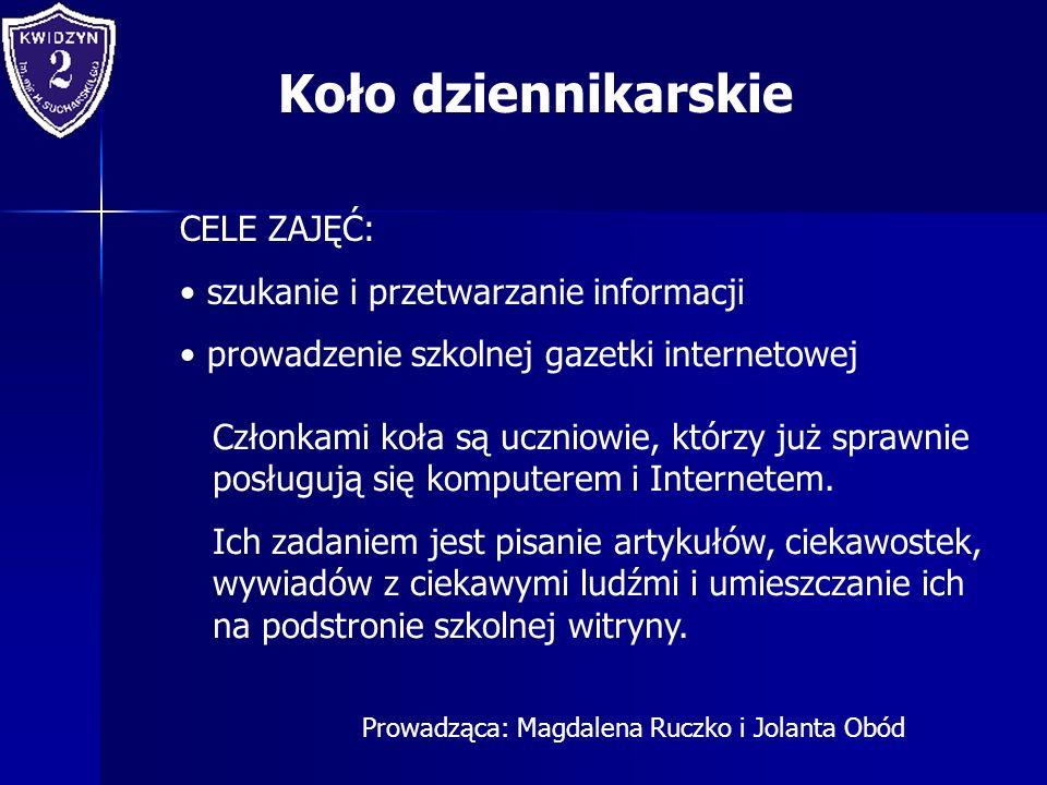 Koło dziennikarskie CELE ZAJĘĆ: szukanie i przetwarzanie informacji