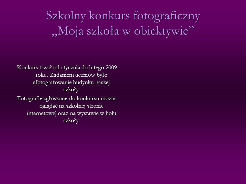 """Szkolny konkurs fotograficzny """"Moja szkoła w obiektywie"""
