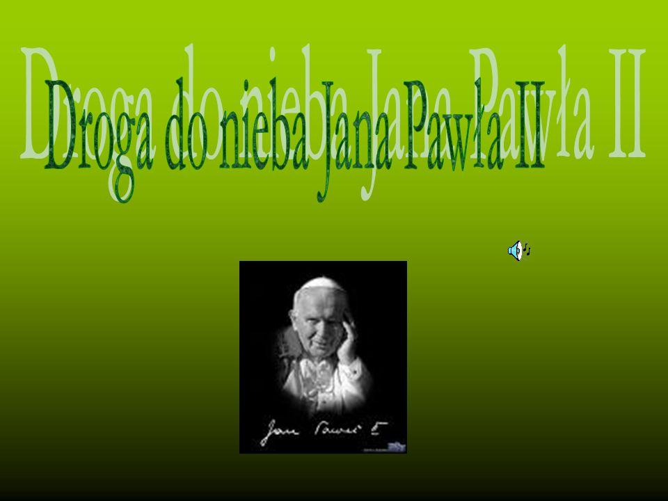 Droga do nieba Jana Pawła II