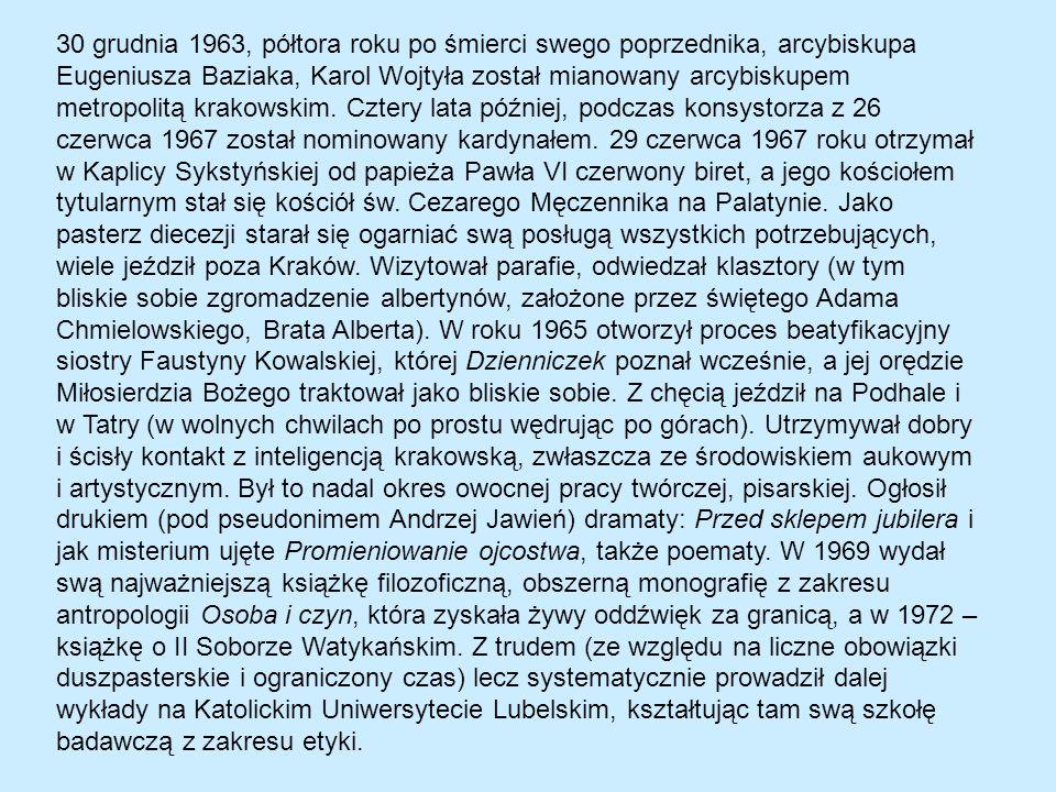 30 grudnia 1963, półtora roku po śmierci swego poprzednika, arcybiskupa Eugeniusza Baziaka, Karol Wojtyła został mianowany arcybiskupem metropolitą krakowskim.