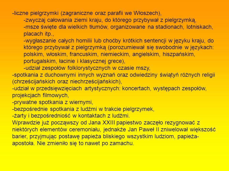 -liczne pielgrzymki (zagraniczne oraz parafii we Włoszech),