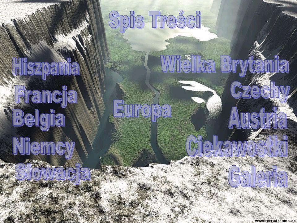 Spis Treści Wielka Brytania. Hiszpania. Czechy. Francja. Europa. Austria. Belgia. Ciekawostki.