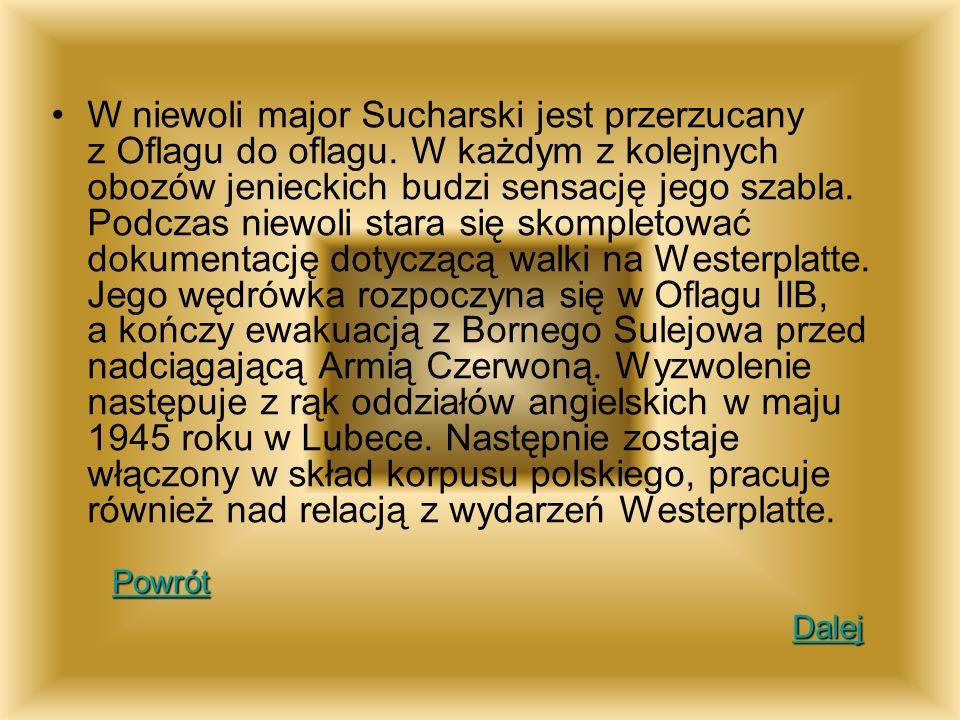 W niewoli major Sucharski jest przerzucany z Oflagu do oflagu
