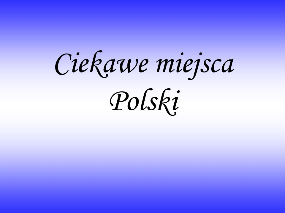Ciekawe miejsca Polski