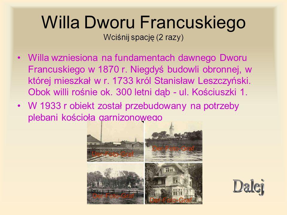 Willa Dworu Francuskiego Wciśnij spację (2 razy)
