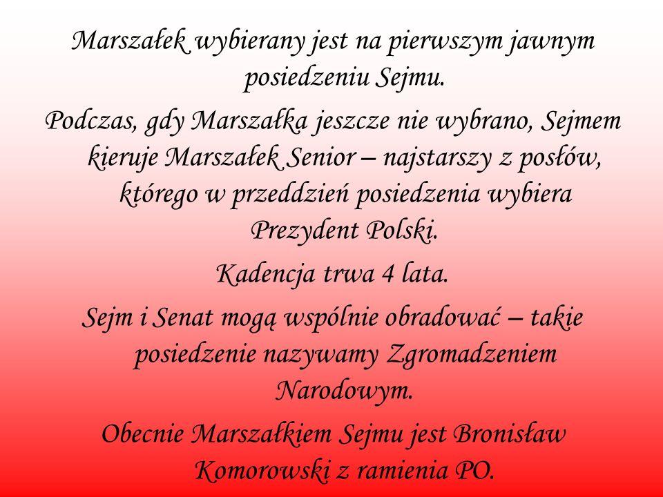 Marszałek wybierany jest na pierwszym jawnym posiedzeniu Sejmu.