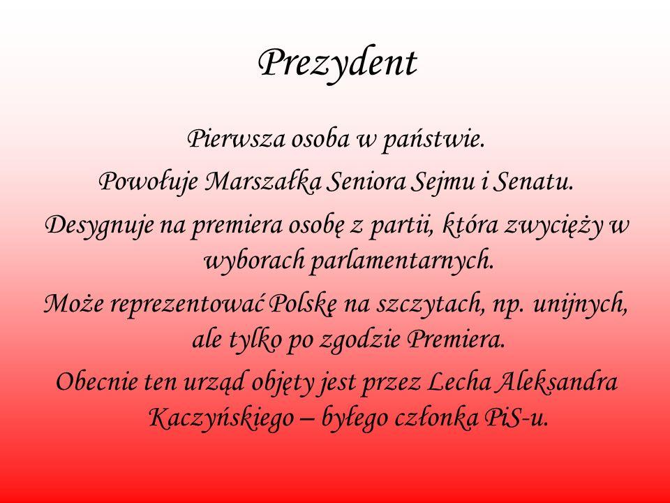 Prezydent Pierwsza osoba w państwie.