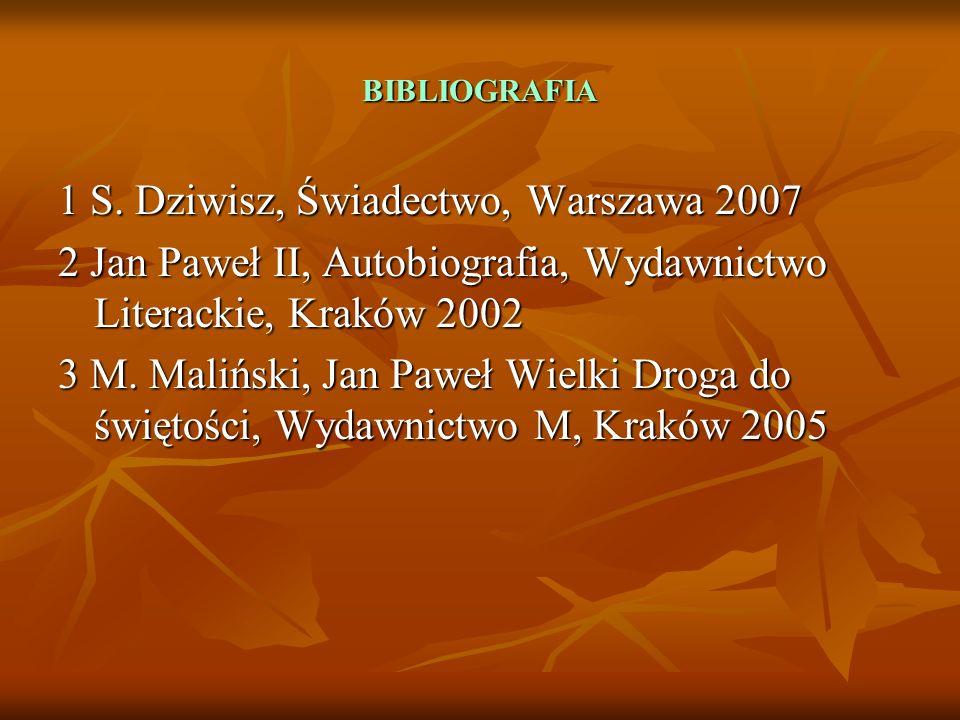 1 S. Dziwisz, Świadectwo, Warszawa 2007