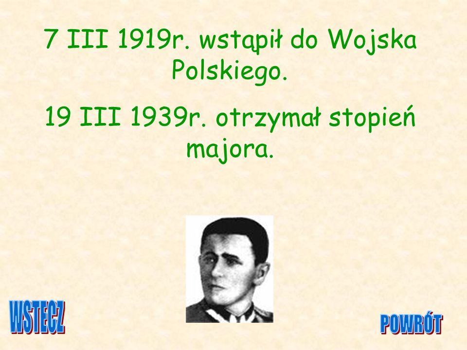 7 III 1919r. wstąpił do Wojska Polskiego.