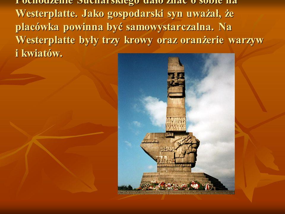 Pochodzenie Sucharskiego dało znać o sobie na Westerplatte