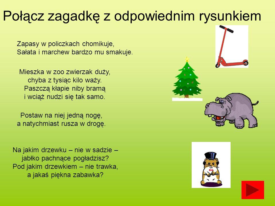 Połącz zagadkę z odpowiednim rysunkiem