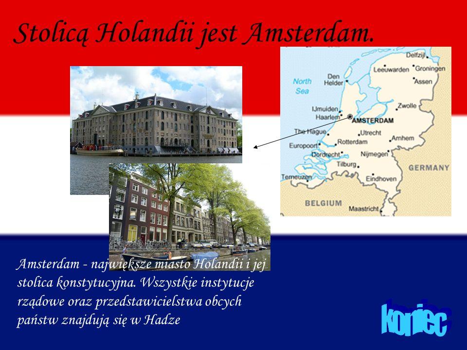 Stolicą Holandii jest Amsterdam.