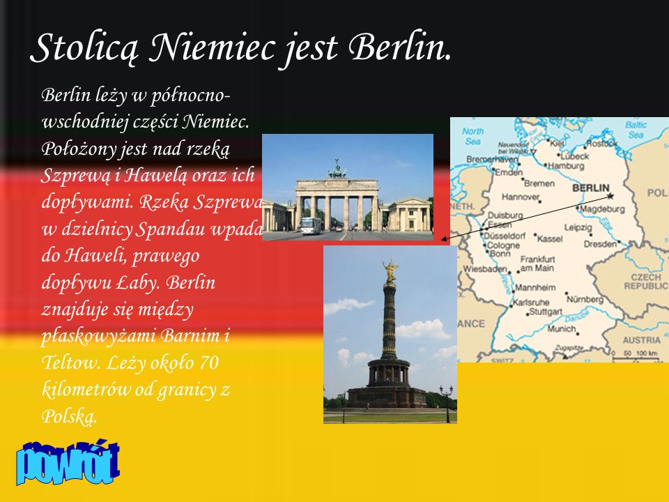 Stolicą Niemiec jest Berlin.