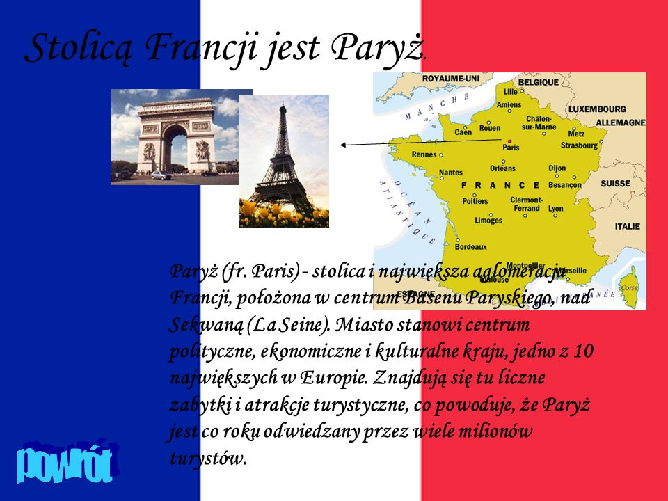 Stolicą Francji jest Paryż.
