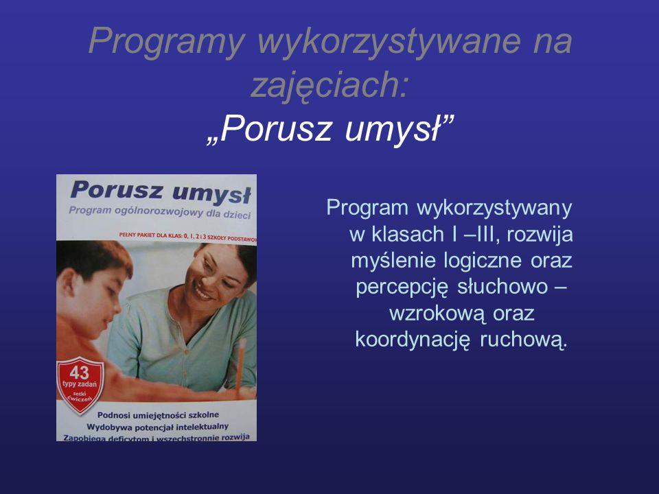 """Programy wykorzystywane na zajęciach: """"Porusz umysł"""