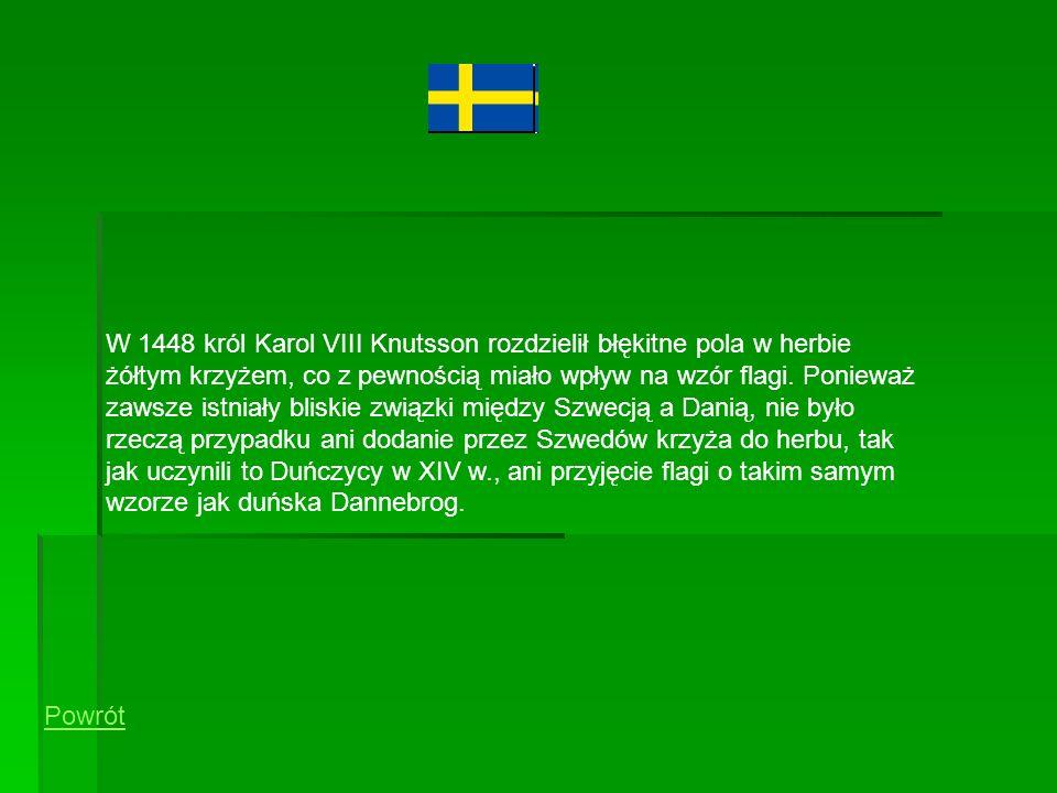 W 1448 król Karol VIII Knutsson rozdzielił błękitne pola w herbie żółtym krzyżem, co z pewnością miało wpływ na wzór flagi. Ponieważ zawsze istniały bliskie związki między Szwecją a Danią, nie było rzeczą przypadku ani dodanie przez Szwedów krzyża do herbu, tak jak uczynili to Duńczycy w XIV w., ani przyjęcie flagi o takim samym wzorze jak duńska Dannebrog.
