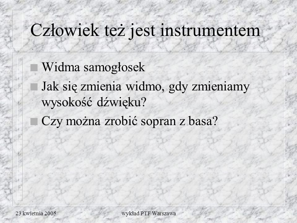 Człowiek też jest instrumentem