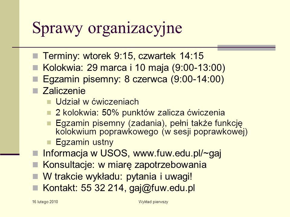 Sprawy organizacyjne Terminy: wtorek 9:15, czwartek 14:15