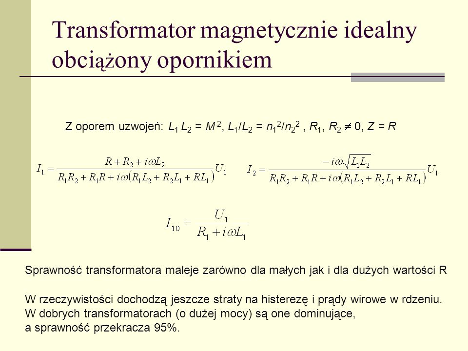 Transformator magnetycznie idealny obciążony opornikiem