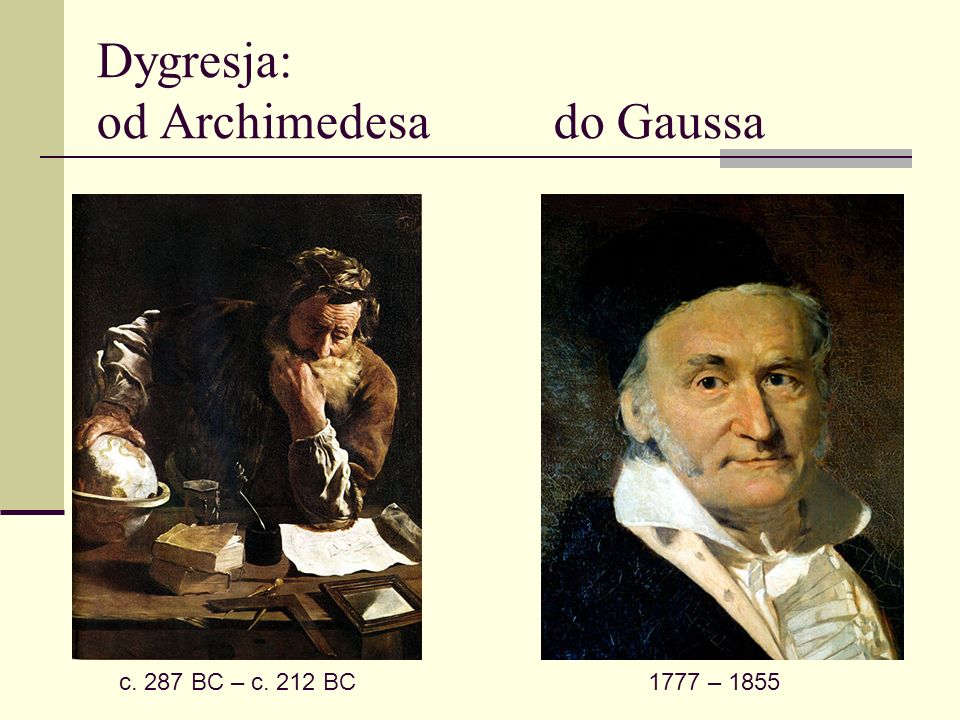 Dygresja: od Archimedesa do Gaussa