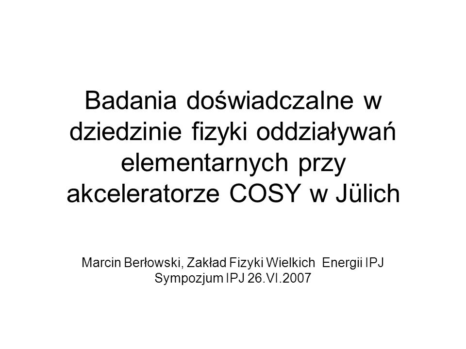 Marcin Berłowski, Zakład Fizyki Wielkich Energii IPJ