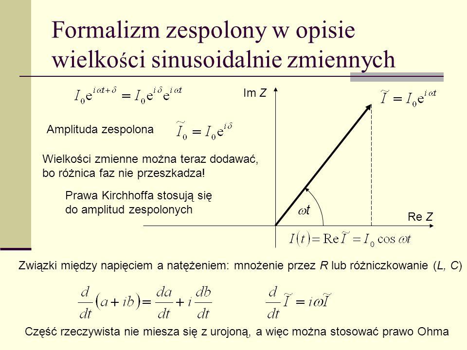 Formalizm zespolony w opisie wielkości sinusoidalnie zmiennych