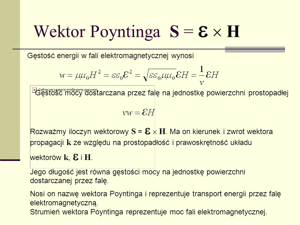 Wektor Poyntinga S =   H
