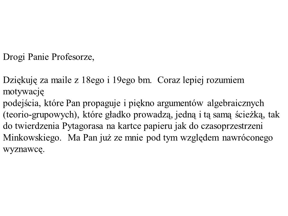 Drogi Panie Profesorze, Dziękuję za maile z 18ego i 19ego bm