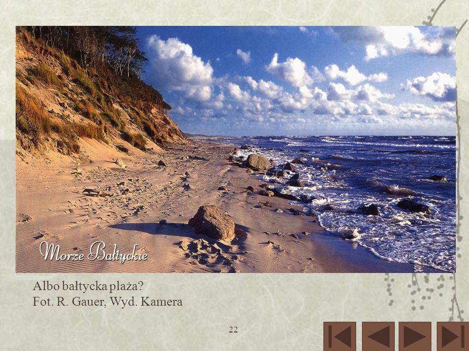 Albo bałtycka plaża Fot. R. Gauer, Wyd. Kamera