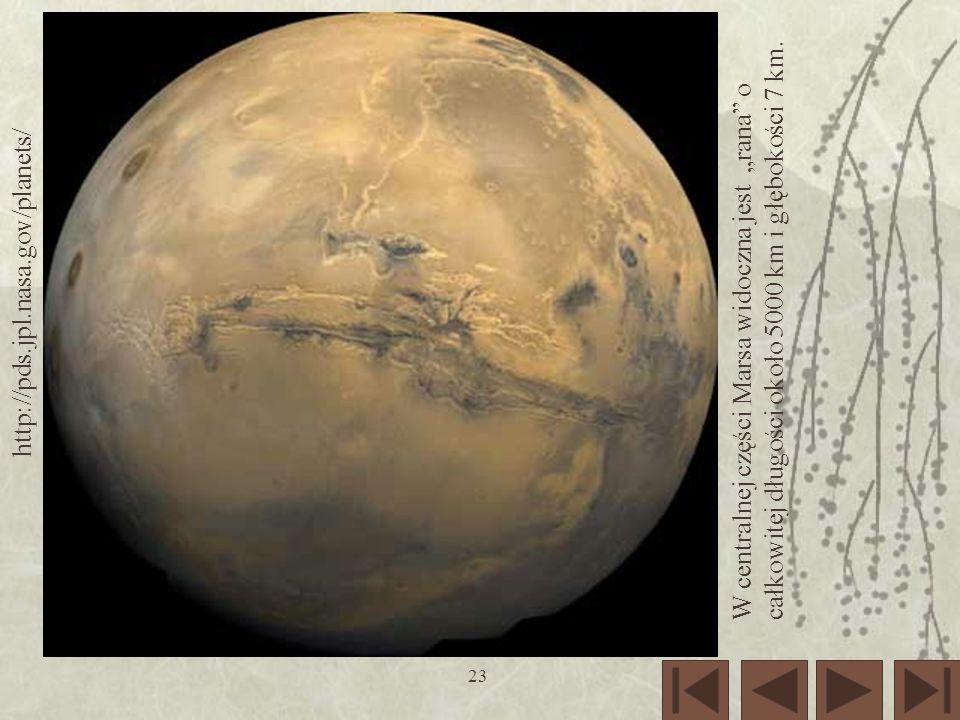 """http://pds.jpl.nasa.gov/planets/ W centralnej części Marsa widoczna jest """"rana o całkowitej długości około 5000 km i głębokości 7 km."""
