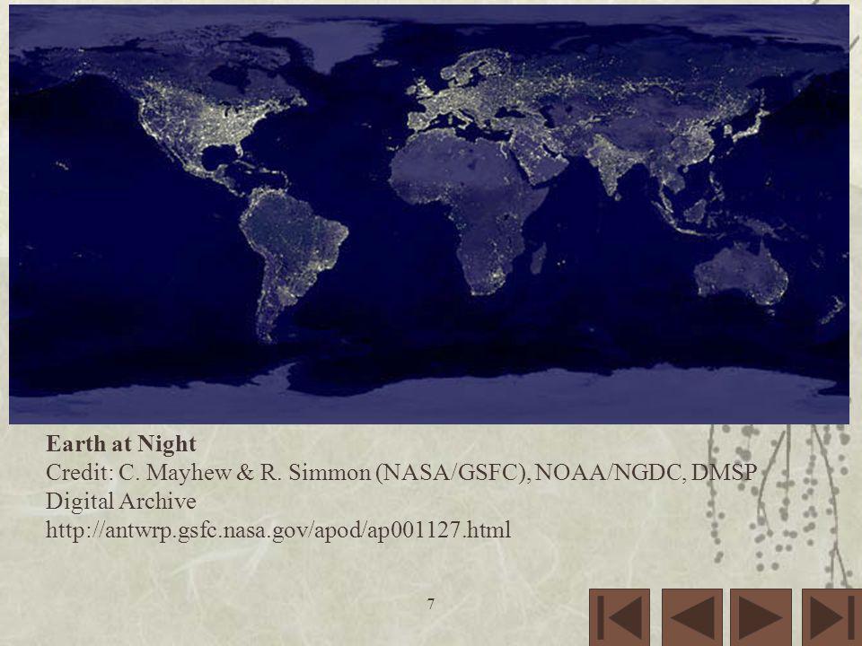 Earth at Night Credit: C. Mayhew & R