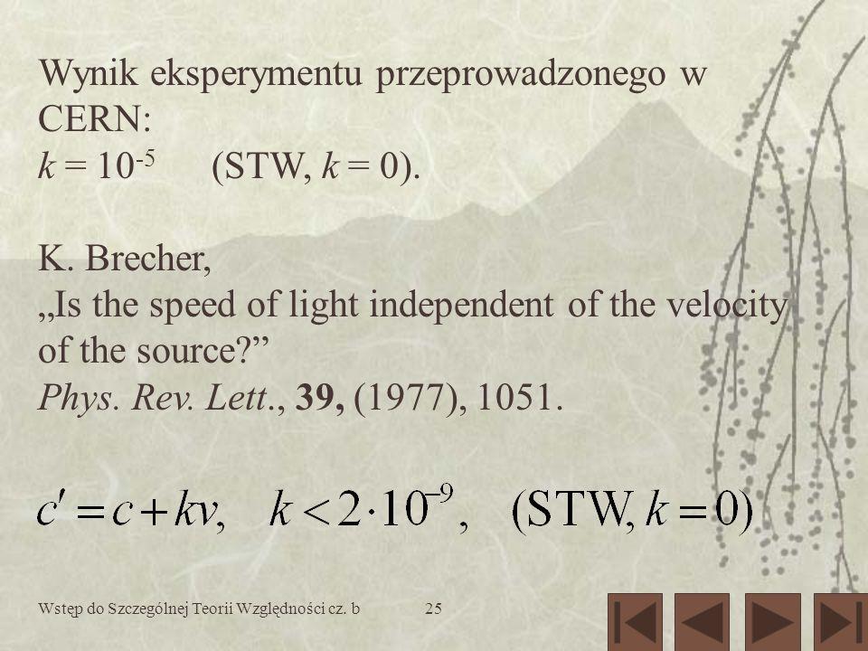 Wynik eksperymentu przeprowadzonego w CERN: k = 10-5 (STW, k = 0).