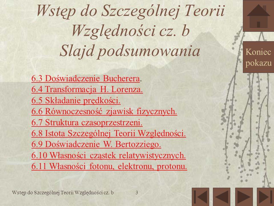 Wstęp do Szczególnej Teorii Względności cz. b Slajd podsumowania