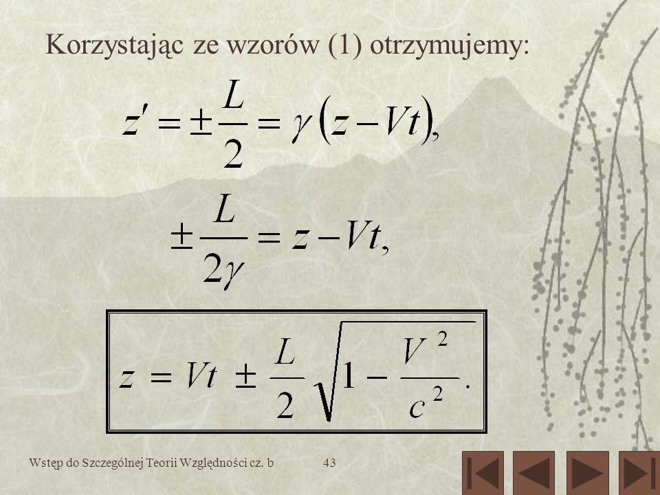 Korzystając ze wzorów (1) otrzymujemy: