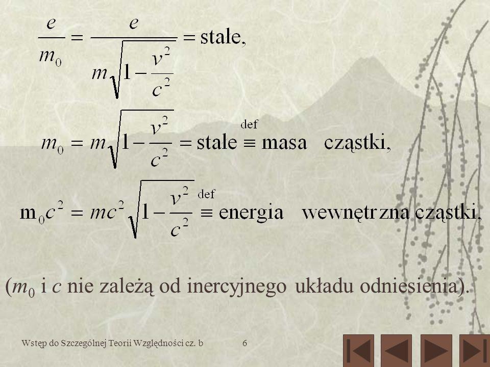 (m0 i c nie zależą od inercyjnego układu odniesienia).